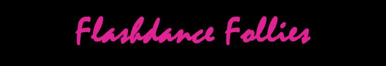 Flashdance Follies